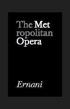 Metropolitan Opera: Ernani, The Metropolitan Opera, NYC Show Poster