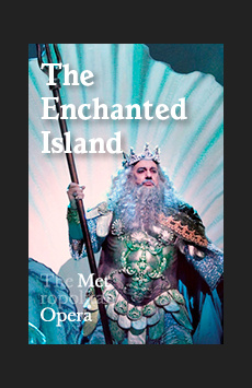 Metropolitan Opera: The Enchanted Island, The Metropolitan Opera, NYC Show Poster