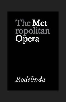 Metropolitan Opera: Rodelinda, The Metropolitan Opera, NYC Show Poster