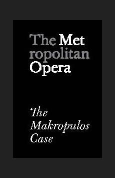 Metropolitan Opera: The Makropulos Case, The Metropolitan Opera, NYC Show Poster