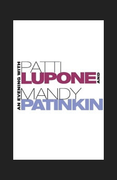 An Evening With Patti LuPone and Mandy Patinkin, Ethel Barrymore Theatre, NYC Show Poster