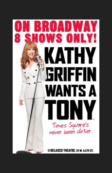 Kathy Griffin Wants a Tony, Belasco Theatre, NYC Show Poster