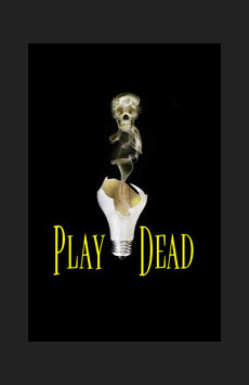Play Dead, The Players Theatre, NYC Show Poster