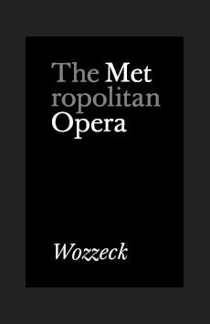 Metropolitan Opera: Wozzeck, The Metropolitan Opera, NYC Show Poster