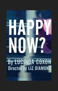 Happy Now?, 59E59 Theater A, NYC Show Poster