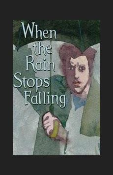 When the Rain Stops Falling, Mitzi E. Newhouse Theater, NYC Show Poster