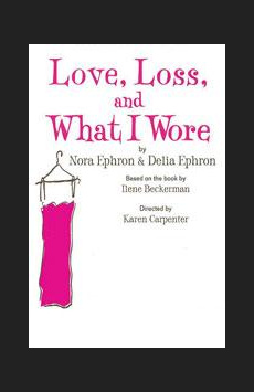 Love, Loss and What I Wore, Westside Theatre , NYC Show Poster