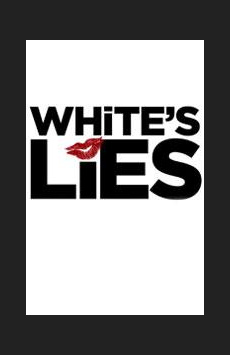 White's Lies, New World Stages - Stage Four, NYC Show Poster