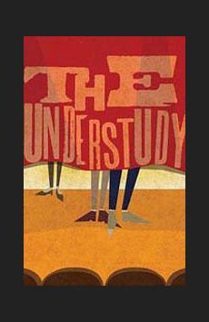 The Understudy, Laura Pels Theatre, NYC Show Poster
