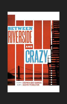 Between Riverside and Crazy, Tony Kiser Theatre, NYC Show Poster