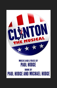 Clinton the Musical, New World Stages - Stage Four, NYC Show Poster