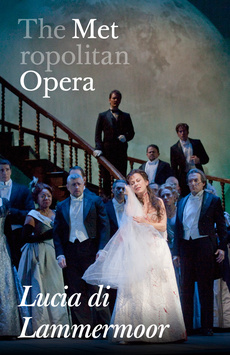Metropolitan Opera: Lucia de Lammermoor, The Metropolitan Opera, NYC Show Poster