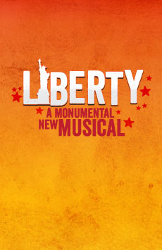 Liberty: A Monumental New Musical, 42West, NYC Show Poster