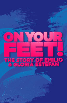 On Your Feet!, Marquis Theatre, NYC Show Poster