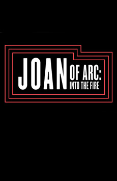 Joan of Arc: Into the Fire, Joseph Papp Public Theater/Newman Theater, NYC Show Poster