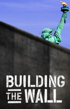 Building the Wall, New World Stages - Stage One, NYC Show Poster
