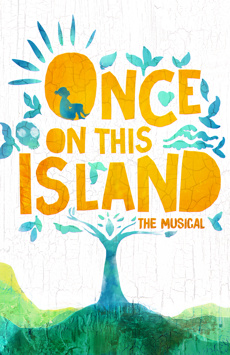 Once on This Island, Circle In The Square Theatre, NYC Show Poster