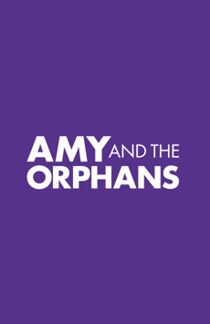 Amy and the Orphans, Laura Pels Theatre, NYC Show Poster