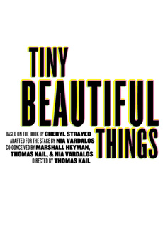 Tiny Beautiful Things, Joseph Papp Public Theater/Newman Theater, NYC Show Poster