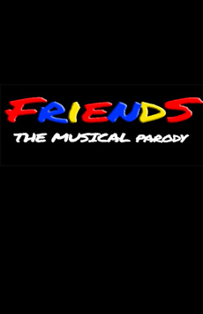 Friends! The Musical Parody, St. Luke's Theatre, NYC Show Poster