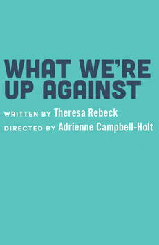 What We're Up Against, WP Theater, NYC Show Poster