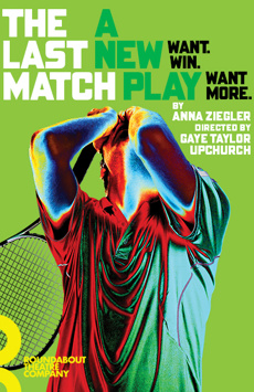 The Last Match, Laura Pels Theatre, NYC Show Poster