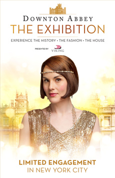 Downton Abbey: The Exhibition, Downton Abbey: The Exhibition, NYC Show Poster