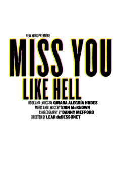 Miss You Like Hell, Joseph Papp Public Theater/Newman Theater, NYC Show Poster