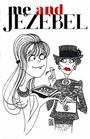 Me & Jezebel