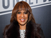 Gayle King hits the Broadway circuit.