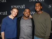 Sweat's Will Pullen, Lance Coadie Williams and Khris David get together.