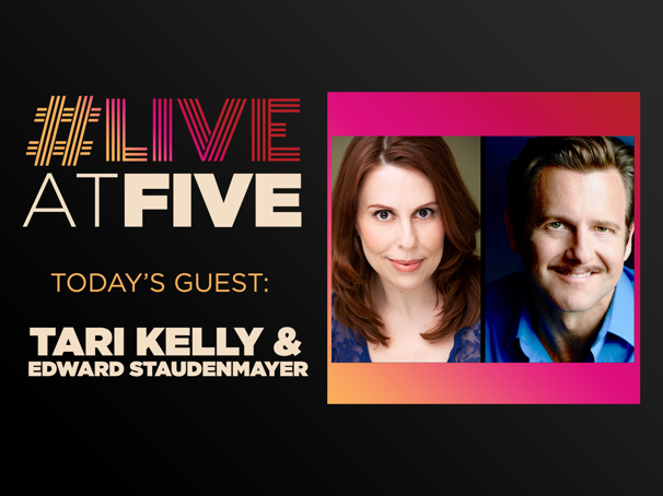 Broadway.com #LiveatFive with Tari Kelly and Edward Studemayer of the Anastasia National Tour