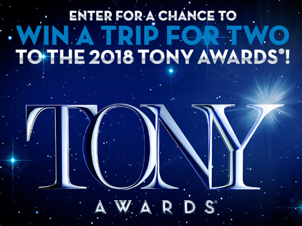 Broadway, Here I Come! Win a Trip to the 2018 Tony Awards Ceremony in New York City