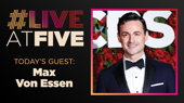 Broadway.com #LiveatFive with Max von Essen of Anastasia