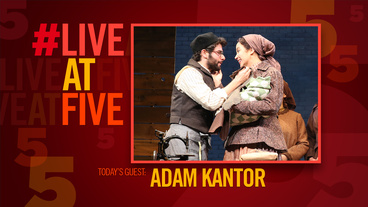 Broadway.com #LiveatFive with Fiddler's Adam Kantor