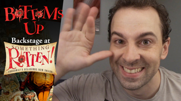 Bottoms Up: Backstage at the Something Rotten! Tour with Rob McClure, Episode 17: Happy Endings