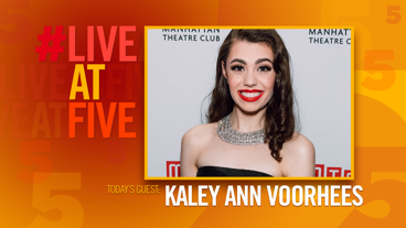 Broadway.com #LiveatFive with Kaley Ann Voorhees of Prince of Broadway