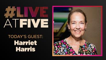 Broadway.com #LiveatFive with Harriet Harris of <i>The Low Road</i>